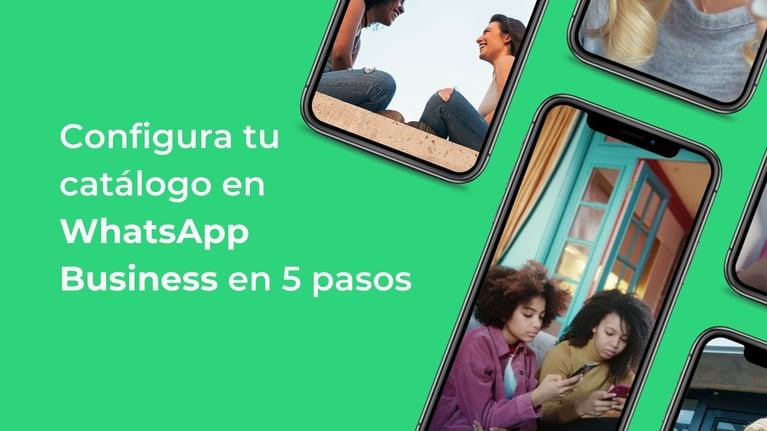 WhatsApp Business + PDF descargable: Cómo crear un catálogo de productos en 5 pasos