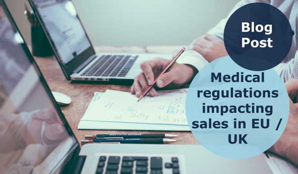 Medical regulation impacting sales in EU and UK