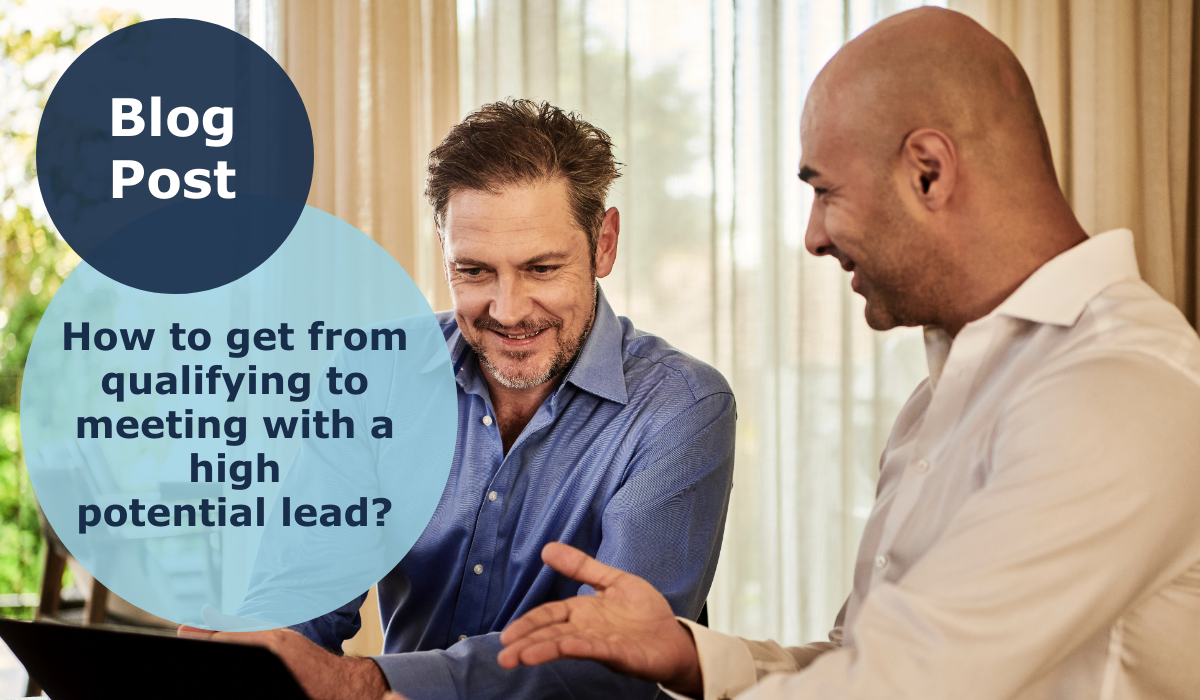 How to get from qualifying to meeting with a high potential lead