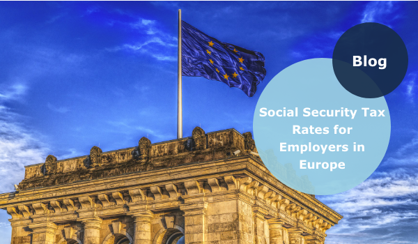 Social Security Tax Rates for Employers in Europe 2021