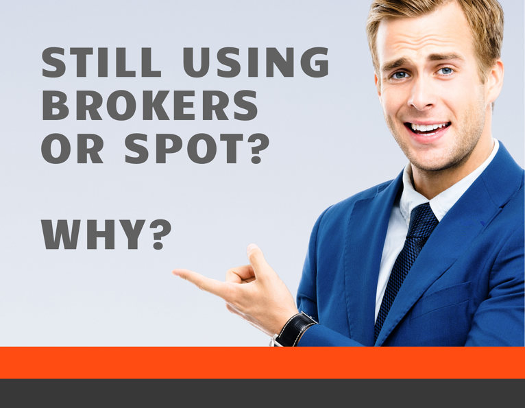 Shippers, why are you still using brokers or spot?