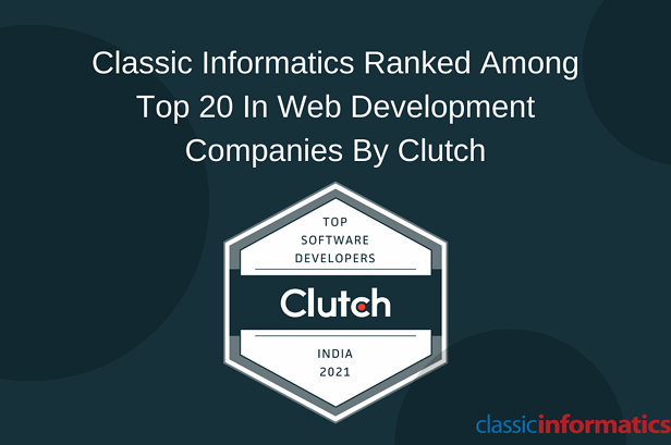 Classic Informatics Named as a Leading Indian Web Development Company in Clutch 2021 Leader Awards