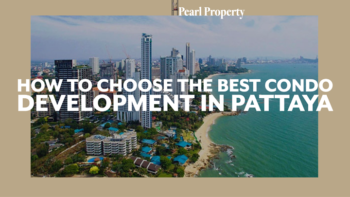 How to choose the best condo development in Pattaya