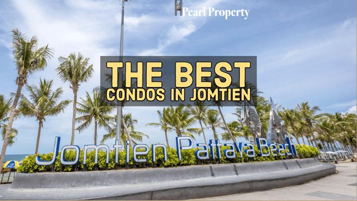 The Best Condos in Jomtien, Pattaya
