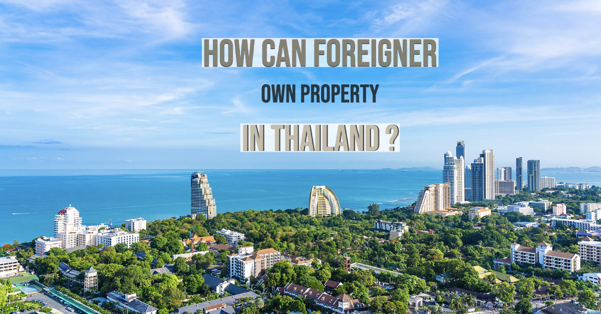 Buying Property in Thailand as a Foreigner