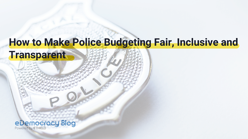 How to Make Police Budgeting Fair, Inclusive and Transparent