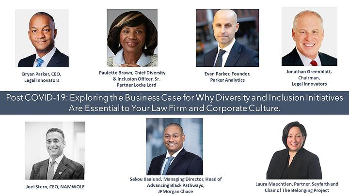 Post COVID-19: Exploring the Business Case for Why Diversity and Inclusion Initiatives Are Essential to Your Law Firm and Corporate Culture.