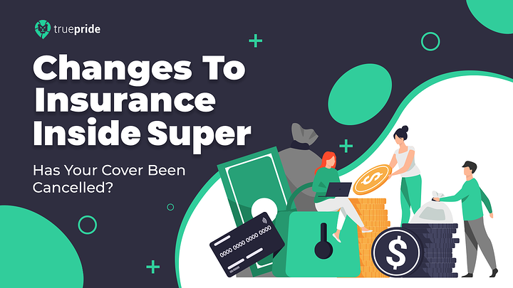 Ensure Your Insurance Inside Of Super Isn't Cancelled