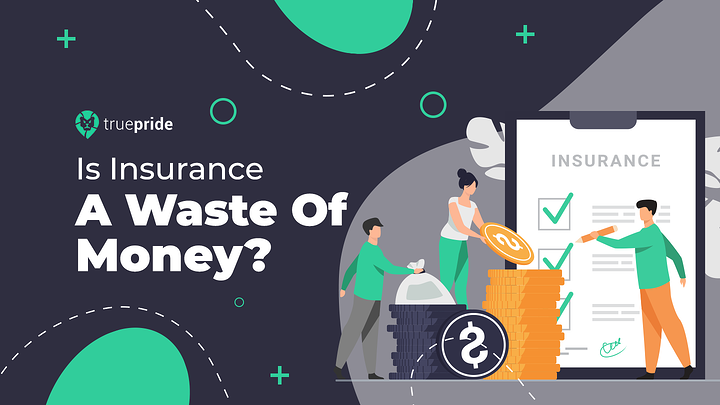 Is Insurance A Waste Of Money?