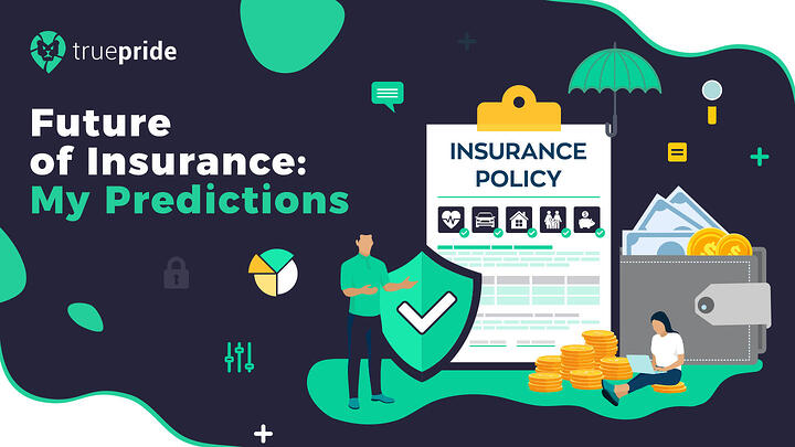 My Prediction: What The Future Of Insurance Will Look Like