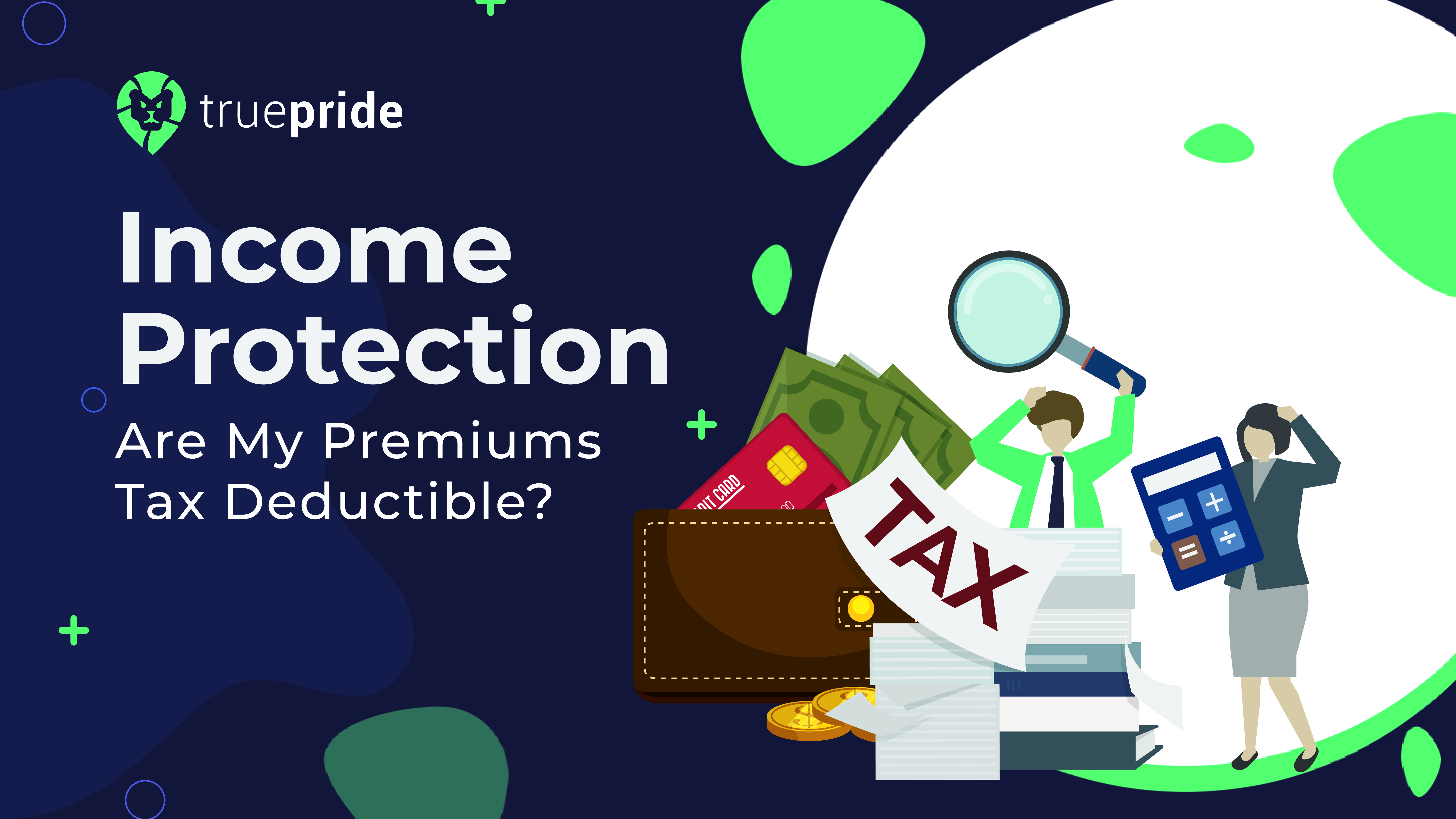 Is Income Protection Insurance Tax Deductible?
