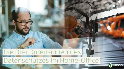 Die drei Dimensionen des Datenschutzes im Home-Office
