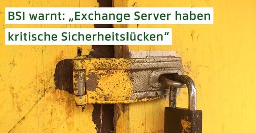 """BSI warnt: """"Exchange Server haben kritische Sicherheitslücken"""""""