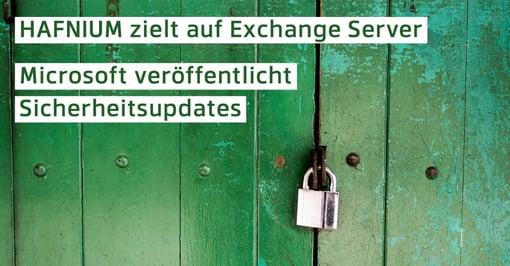 HAFNIUM Attacken: Sicherheitslücken bei Microsoft Exchange Software