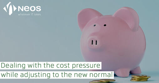 Dealing with the cost pressure while adjusting to the new normal