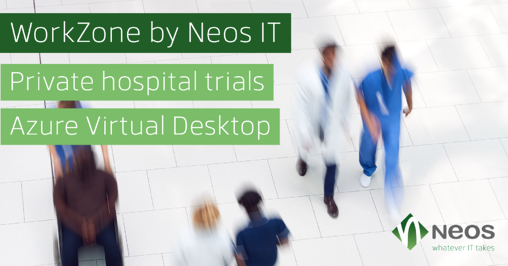 WorkZone by Neos IT - Private hospital trials Azure Virtual Desktop