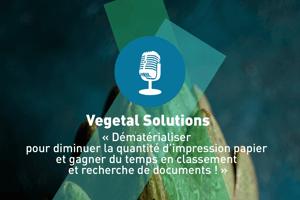 """Texte : Vegetal Solutions """" Dématérialiser pour diminuer la quantité d'impression papier et gagner du temps de classement et recherche de documents ! """" Photographies de légumes, femme en train de manger"""