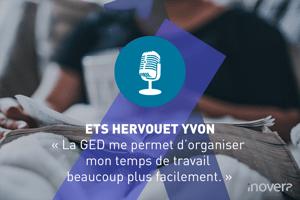 """Texte : ETS HERVOUET YVON, """" La GED me permet d'organiser mon temps de travail beaucoup plus facilement. """""""