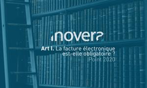 Texte 1 : logo Inovera - Texte 2 : Article 1, La facture électronique est-elle obligatoire ? Point 2020 - Image bibliothèque ancienne