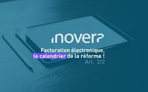 facturation électronique calendrier de la réforme