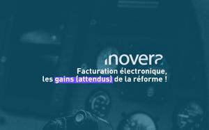 facturation electronique, les gains attendus de la reforme