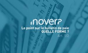 Inovera - le point sur le bulletin de paie : quelle forme