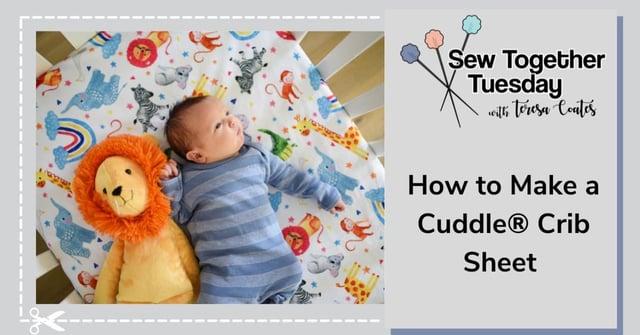 How to Make a Cuddle® Crib Sheet