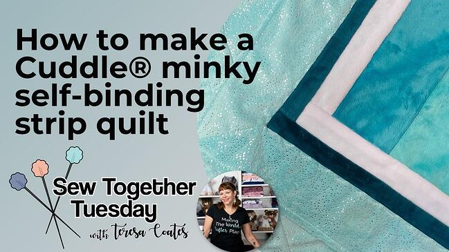 Video: How to Make a Cuddle® Minky Self-Binding Strip Quilt (Free Daydream Quilt Pattern)