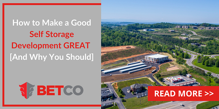 How to Make a Good Self Storage Development Great [And Why You Should]