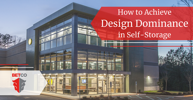 How To Achieve Design Dominance in Self-Storage