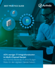 40% weniger IT-Integrationskosten im Multi-Channel-Handel
