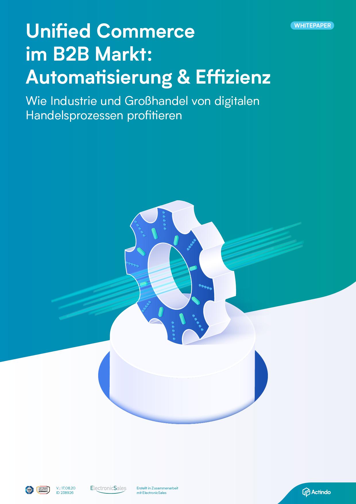 Actindo_Whitepaper_Unified Commerce im B2B Markt - Automatisierung und Effizienz
