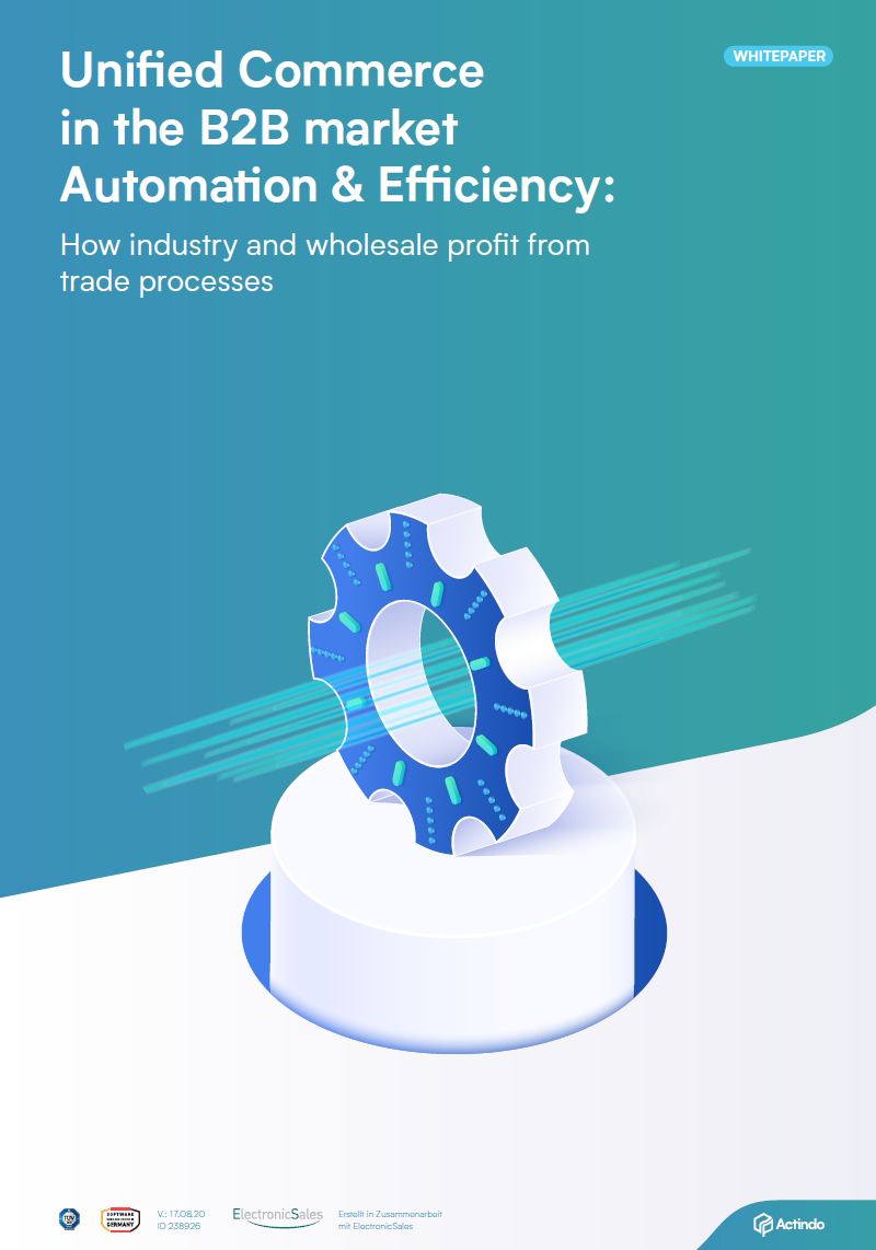 Actindo_Whitepaper_Unified-Commerce-in-the-B2B-market-automation-efficiency