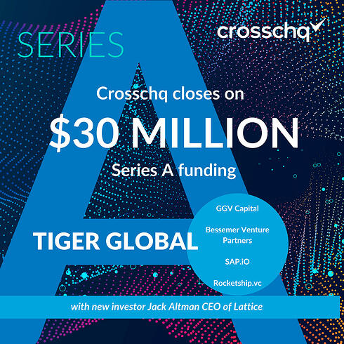 Crosschq Secures $30M in Tiger Global Led Series A Financing To Expand and Scale AI-Powered Talent Intelligence Cloud™