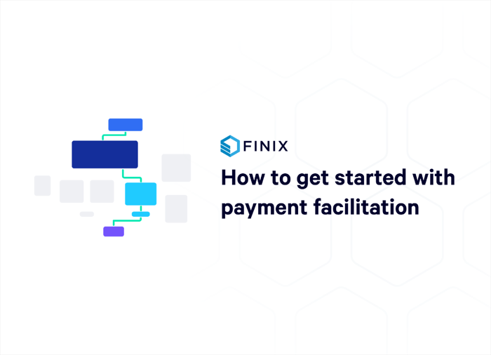Finix how to get started as a payment facilitator