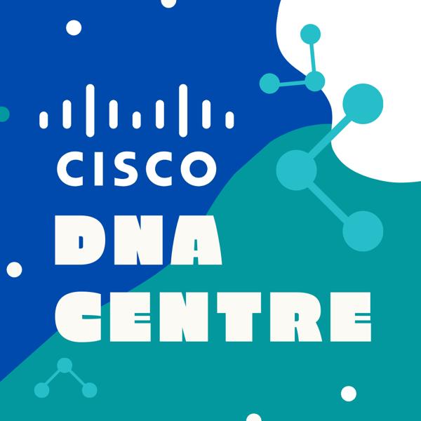 Cisco DNA Center Beginners Guide