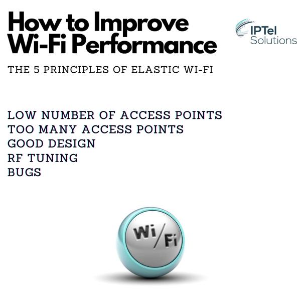 Improve Wi-Fi Performance: 5 Principles of Elastic Wi-Fi