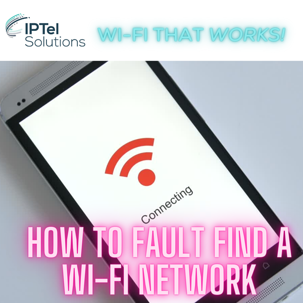 Wi-Fi Troubleshooting: How to Fault Find a Wi-Fi Network