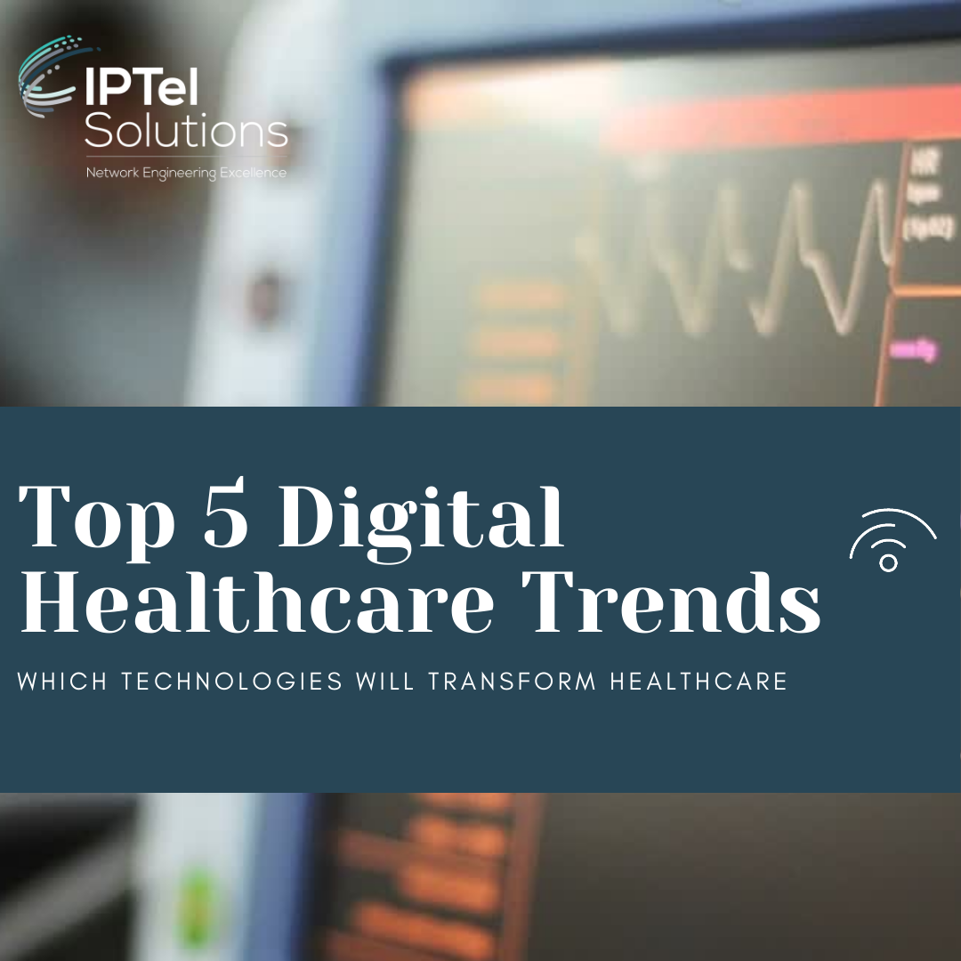 Top 5 Digital Healthcare Trends