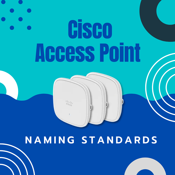 Cisco Access Points – Naming standards