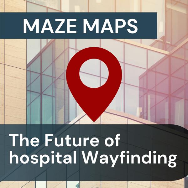 MazeMap - The Future of Hospital Wayfinding