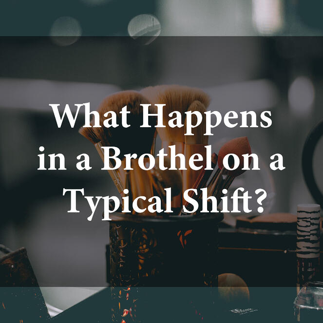 What Happens in a Brothel on a Typical Shift?