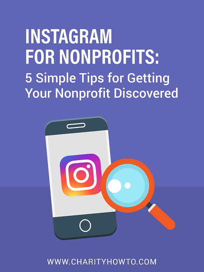 Instagram for Nonprofits: 5 Simple Tips for Getting Your Nonprofit Discovered