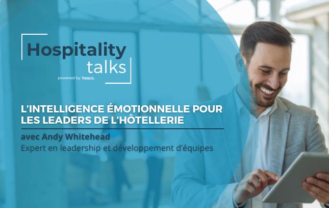 L'intelligence émotionnelle pour les leaders de l'hôtellerie