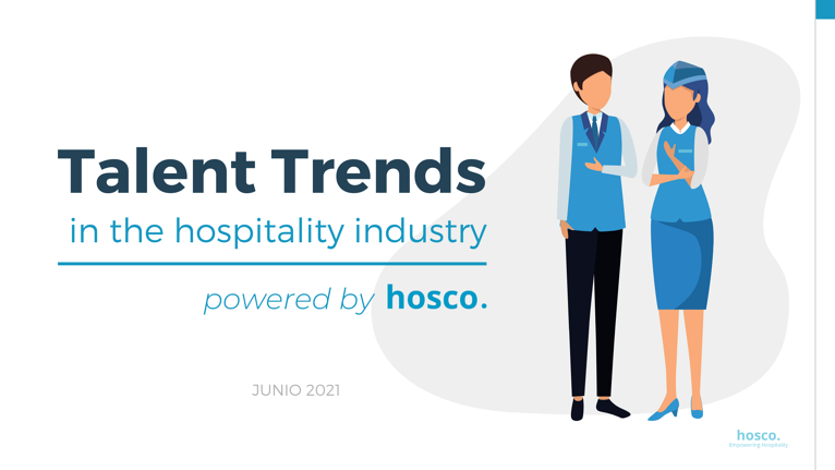Talent Trends in the Hospitality Industry. ¡Conoce a tu gente!