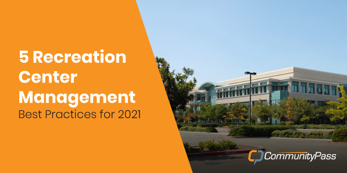 5 Recreation Center Management Best Practices for 2021