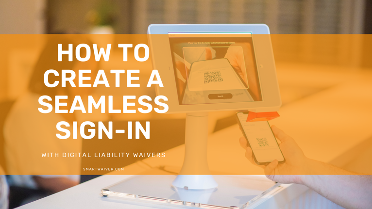 How to Create a Seamless Sign-In With Digital Waivers