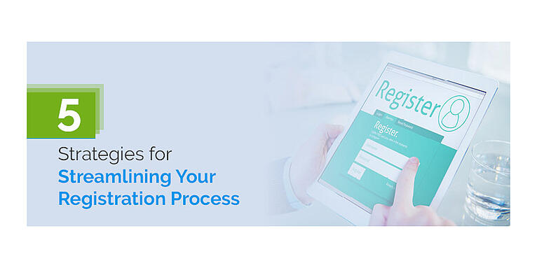 Guest Blog Post: 5 Strategies for Streamlining Your Registration Process