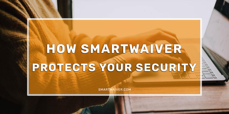 How Smartwaiver Protects Your Security