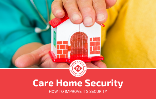 How To Improve Care Home Safety and Security